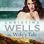 The Wife's Tale | Christine Wells