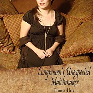 Longbourn's Unexpected Matchmaker | [Emma Hox]