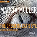 The Cheshire Cat's Eye Audiobook by Marcia Muller Narrated by Laura Hicks