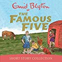 Famous Five Story Collection of 8 Stories Hörspiel von Enid Blyton Gesprochen von:  Uncredited