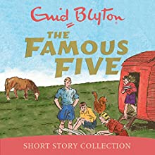 Famous Five Story Collection of 8 Stories Performance Auteur(s) : Enid Blyton Narrateur(s) :  Uncredited
