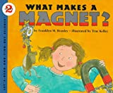 What Makes a Magnet? (Let's-Read-and-Find-Out Science. Stage 2) (0060264411) by Branley, Franklyn Mansfield