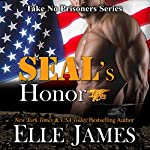 Seal's Honor: Take No Prisoners Series, Book 1 | Elle James