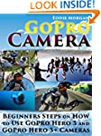 GoPro Camera: Beginners Steps on How...