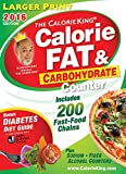 The CalorieKing Calorie, Fat & Carbohydrate Counter 2016: Larger Print Edition
