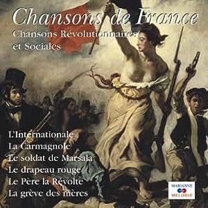 Chansons de france - chansons révolutionnaires Collectif