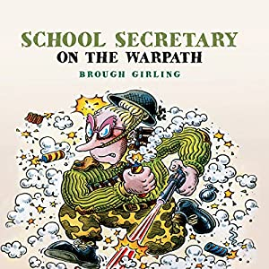 School Secretary on the Warpath | [Brough Girling]