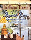 img - for The Pirate Thieves of The Spanish Seas- A Sphinx and Trevi Adventure (The Pirate Thieves of The Spanish Seas) book / textbook / text book
