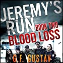 Blood Loss: Jeremy's Run (       UNABRIDGED) by G.F. Gustav Narrated by Cory Fox