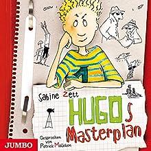 Hugos Masterplan (Hugo 2) Hörbuch von Sabine Zett Gesprochen von: Patrick Mölleken
