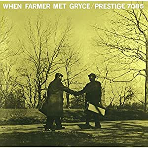 When Farmer Met Gryce