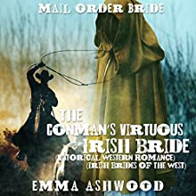 Mail Order Bride: The Conman's Virtuous Irish Bride Audiobook by Emma Ashwood Narrated by Cindy Killavey