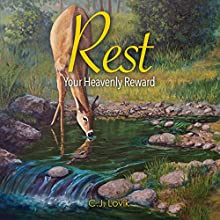 Rest: Your Heavenly Reward Audiobook by C.J. Lovik Narrated by Bob Taylor