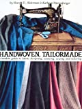 img - for Handwoven Tailormade: A Tandem Guide to Fabric Designing, Weaving, Sewing and Tailoring by Alderman, Sharon D., Wertenberger, Kathryn (1982) Spiral-bound book / textbook / text book