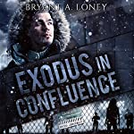 Exodus in Confluence | Bryant A. Loney