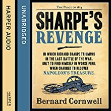 Sharpe's Revenge: The Peace of 1814: The Sharpe Series, Book 19 (       UNABRIDGED) by Bernard Cornwell Narrated by Rupert Farley