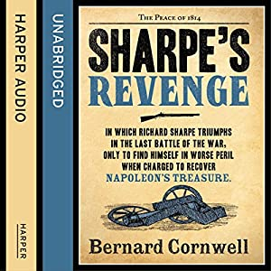 Sharpe's Revenge: The Peace of 1814 Hörbuch