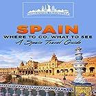 Spain: Where to Go, What to See Hörbuch von  Worldwide Travellers Gesprochen von: Paul Gewuerz