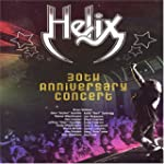 Helix - 30th Anniversary Concert (2004)