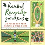Herbal Remedy Gardens: 38 Plans for Y...