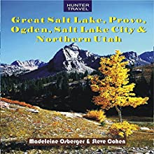 Great Salt Lake, Provo, Ogden, Salt Lake City & Northern Utah: Travel Adventures (       UNABRIDGED) by Madeleine Osberger, Steve Cohen Narrated by JillAnne Aden