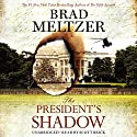 The President's Shadow: The Culper Ring Series (       UNABRIDGED) by Brad Meltzer Narrated by Scott Brick