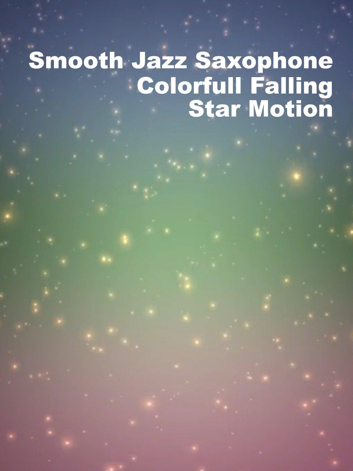 Smooth Jazz Saxophone Colorful Falling Star Motion on Amazon Prime Video UK
