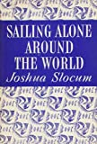 Sailing Alone Around the World (Mariners Library) (024663796X) by Slocum, Joshua