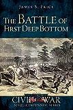 The Battle of First Deep Bottom (Civil War Series)