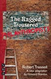 Robert Tressell The Ragged Trousered Philanthropists (Play)