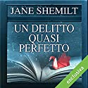 Un delitto quasi perfetto Audiobook by Jane Shemilt Narrated by Laura Righi