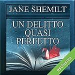 Un delitto quasi perfetto   Jane Shemilt