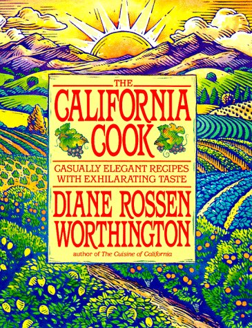 The California Cook by Diane Rossen Worthington