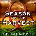 Season of the Harvest (       UNABRIDGED) by Michael R. Hicks Narrated by Edward E. French