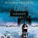 Entzweit (Die Tochter der Tryll 2) (       ungekürzt) von Amanda Hocking Gesprochen von: Annina Braunmiller
