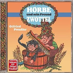 Hörbe und sein Freund Zwottel Hörbuch