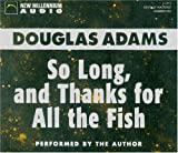 So Long and Thanks for All the Fish (Hitchhiker's Triology)