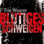 Blutiges Schweigen | Tim Weaver