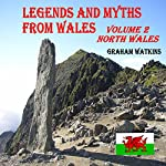 Legends and Myths from Wales: Book 2 - North Wales | Graham Watkins