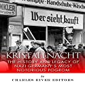 Kristallnacht: The History and Legacy of Nazi Germany's Most Notorious Pogrom (       UNABRIDGED) by  Charles River Editors Narrated by Dan Gallagher