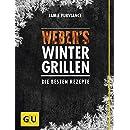 Weber's Wintergrillen: Die besten Rezepte (GU Weber Grillen)