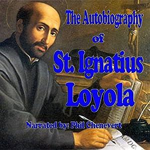 The Autobiography of St. Ignatius Loyola Audiobook