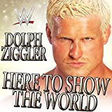 Here To Show The World (Dolph Ziggler)