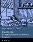 Dynamics AX 2012 Blueprints:  Buildin...