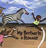 Jin-Ha Gong My Brother is a Runner: Kenya (Global Kids Storybooks)