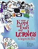 Von Kopf bis Fuss auf Lernen eingestellt: Ein munteres Lernhandbuch