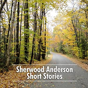 Sherwood Anderson Short Stories | [Sherwood Anderson]