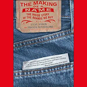The Making of a Name   [Steve Rivkin, Fraser Sutherland]