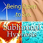 Being Open to Sex Subliminal Affirmations: Sexual Confidence & Embrace Your Sexuality, Solfeggio Tones, Binaural Beats, Self Help Meditation Hypnosis   Subliminal Hypnosis