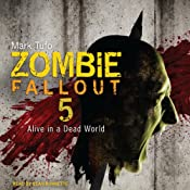 Zombie Fallout 5: Alive in a Dead World | Mark Tufo